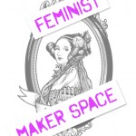 Feminist MakerSpace